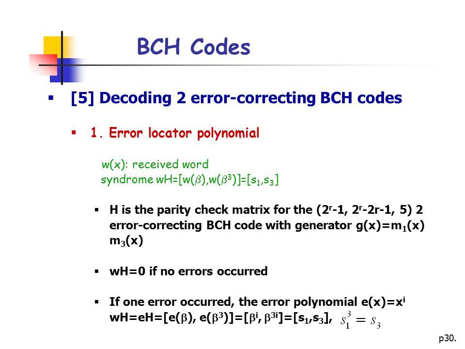 BCH Codes [5] Decoding 2 error-correcting BCH codes